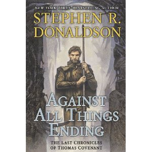 Against All Things Ending (The Last Chronicles of Thomas Covenant, Book 3) by St
